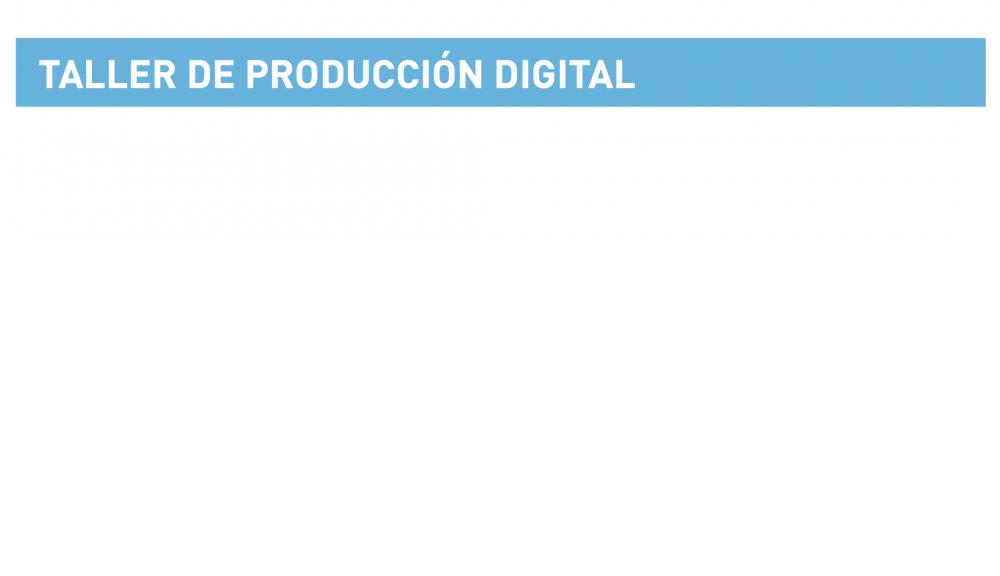 Taller de Producción Digital