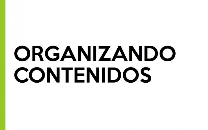Organizando Contenidos